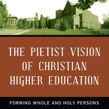 Cropped version of the cover to The Pietist Vision of Christian Higher Education