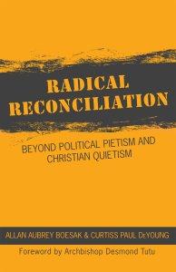 Boesak & DeYoung, Radical Reconciliation
