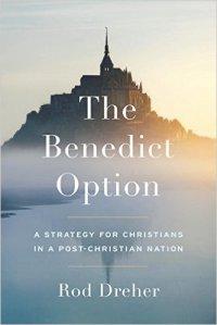 Dreher, The Benedict Option