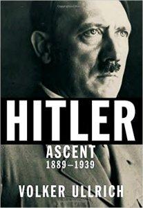 Ullrich, Hitler: Ascent, 1889-1939