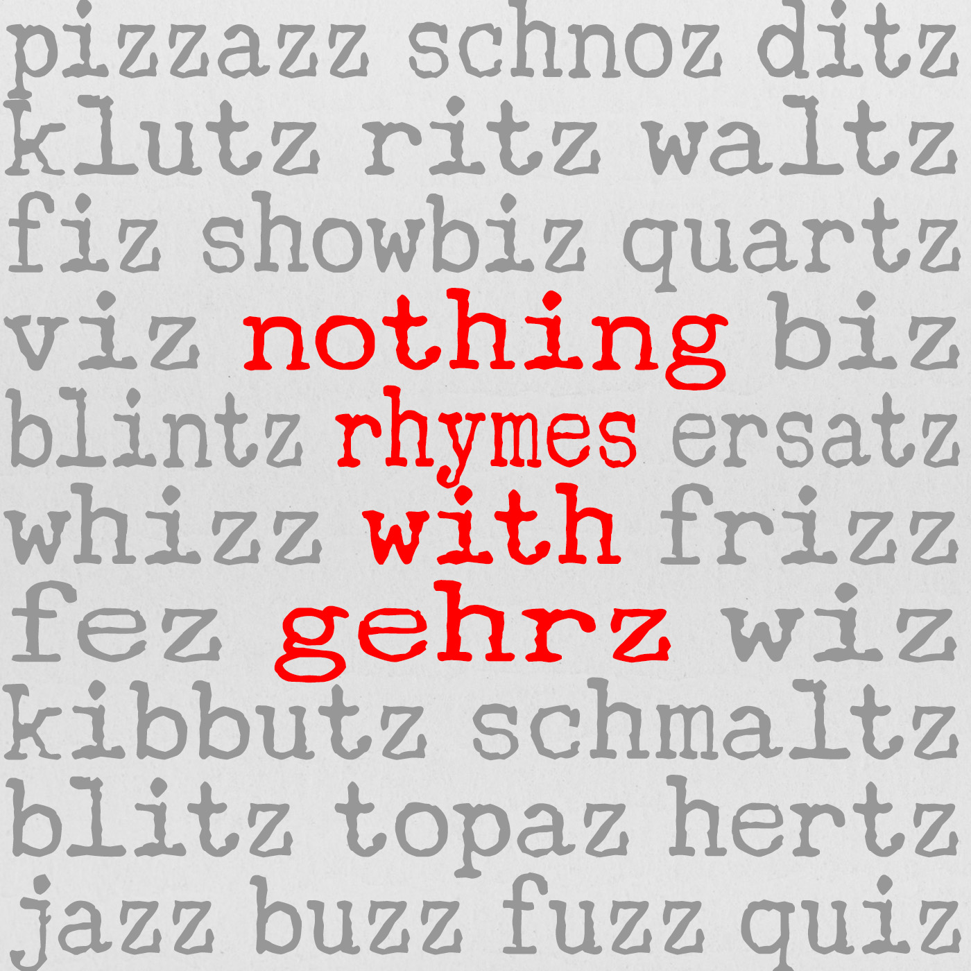 Live from London: Nothing Rhymes with Gehrz