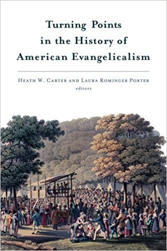 Carter & Porter (eds.), Turning Points in the History of American Evangelicalism