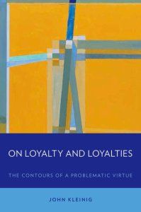 Kleinig, On Loyalty and Loyalties