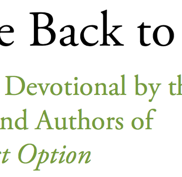 Title and subtitle from the cover of Come Back to Jesus: A Lenten Devotional from the Readers and Authors of The Pietist Option