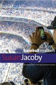 Jacoby, Why Baseball Matters