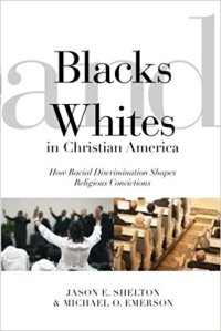 Shelton & Emerson, Blacks and Whites in Christian America