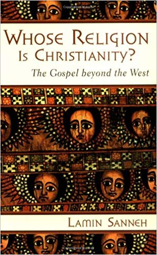 Sanneh, Whose Religion Is Christianity?