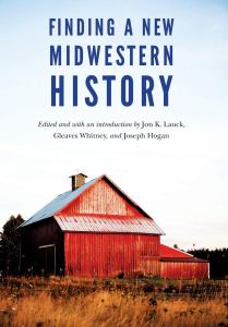 Lauck et al. (eds.), Finding a New Midwestern History