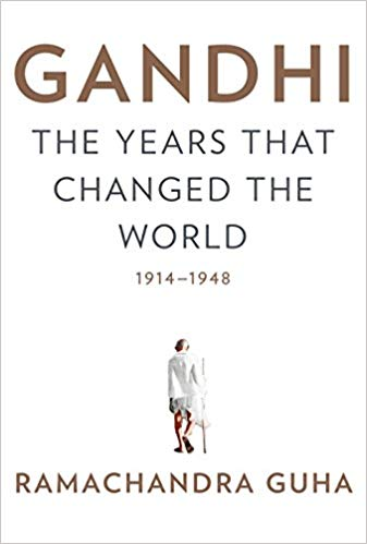 Guha, Gandhi: The Years That Changed the World