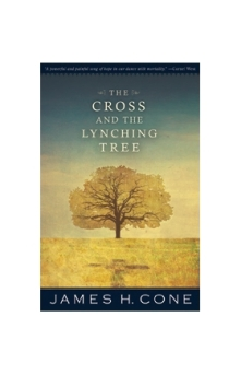 Cone, The Cross and the Lynching Tree