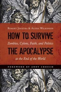 Joustra & Wilkinson, How to Survive the Apocalypse